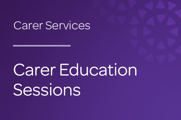 Carer Education Sessions Events