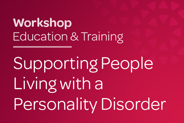 Supporting People Living with a Personality Disorder